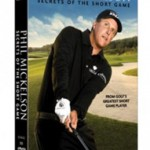 Review: Phil Mickelson DVD Secrets of the Short Game